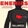 Enemies: How America's Foes Steal Our Vital Secrets and How We Let It Happen - Bill Gertz, James Adams