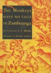 The Monkeys Have No Tails in Zamboanga - S.P. Meek, Richard Floethe