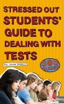 SOS: Stressed Out Students' Guide to Dealing with Tests - Lisa Medoff, Jennifer Chang