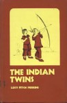 The lndian Twins(Twins) - Lucy Fitch Perkins