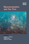 Neuroeconomics And The Firm - Angela A. Stanton