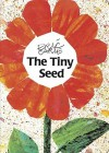 The Tiny Seed. Eric Carle (Board Books) - Eric Carle