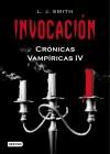 Invocación (Crónicas Vampíricas, #4) - L.J. Smith
