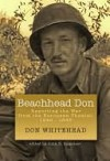 Beachhead Don: Reporting the War from the European Theater: 1942-1945 - Don Whitehead, John B. Romeiser