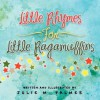 Little Rhymes for Little Ragamuffins - Julie Palmer