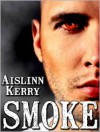 Smoke - Aislinn Kerry