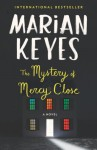 The Mystery of Mercy Close: A Novel - Marian Keyes