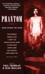 Phantom - Steve Rasnic Tem, Stephen Graham Jones, Steve Berman, Michael Cisco, Sean Wallace, Nick Mamatas, Paul Tremblay, Vylar Kaftan, Carrie Laben, F. Brett Cox