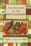 For the Good of the Settlement - Vonnie Winslow Crist