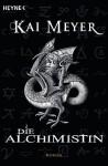 Die Alchimistin - Kai Meyer