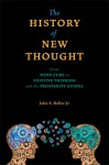 The History of New Thought: From Mind Cure to Positive Thinking and the Prosperity Gospel - John S. Haller Jr., Robert C. Fuller