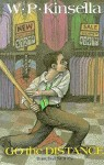 Go the Distance: Baseball Stories - W.P. Kinsella