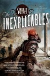 The Inexplicables (The Clockwork Century) - Cherie Priest