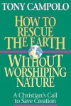 How to Rescue the Earth Without Worshiping Nature - Tony Campolo