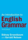 Introduction to English Grammar, 3rd edition - Gerald Nelson, Sidney Greenbaum
