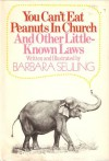 You Can't Eat Peanuts in Church and Other Little-Known Laws. - Barbara Seuling