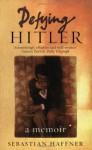 Defying Hitler - Sebastian Haffner
