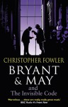 Bryant & May and the Invisible Code (Bryant & May, #10) - Christopher Fowler