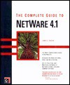 The Complete Guide To Net Ware 4. 1 - James E. Gaskin