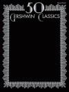 50 Gershwin Classics - George Gershwin