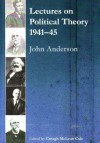 Lectures on Political Theory 1941-45 - John Anderson