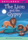 The Lion and the Gypsy - Jillian Powell, Kirsteen Harris-Jones, Heather Deen