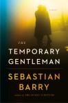 The Temporary Gentleman - Sebastian Barry
