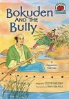 Bokuden and the Bully: A Japanese Folktale - Cheryl Kirk Noll