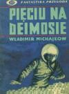 Pięciu na Deimosie - Władimir Michajłow
