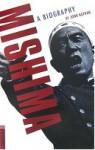 Mishima: A Biography - John Nathan