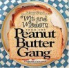 Wit and Wisdom from the Peanut Butter Gang: A Collection of Wise Words from Young Hearts - H. Jackson Brown Jr.