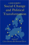 Social Change and Political Transformation: A New Europe? - Howard Davis, Chris Rootes