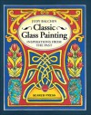 Classic Glass Painting: Inspirations from the Past - Judy Balchin
