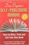 The Self-Publishing Manual : How to Write, Print, and Sell Your Own Book, 15th Ed. (Self-Publishing Manual: How to Write, Print, & Sell Your Own Book) - Dan Poynter