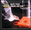 Bats That Drink Nectar - Kimberly Joan, Erik D. Stoops