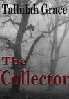 The Collector (SSCD Crime Thriller) - Tallulah Grace