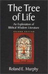 The Tree of Life: An Exploration of Biblical Wisdom Literature - Roland E. Murphy