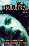The Prodigy: Electronic Punks: The Official Story - Martin Roach