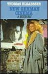 New German Cinema: A History: A History - Thomas Elsaesser