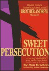Sweet Persecution: A 30-Day Devotional with Reflections from the Persecuted Church - Ron Brackin