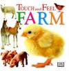 Touch and Feel: Farm - Dawn Sirett