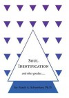 Soul Identification and Other Goodies.... - Sarah A. Schweitzer