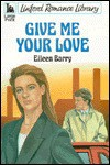Give Me Your Love - Eileen Barry