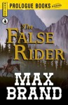 The False Rider (Prologue Western) - Max Brand