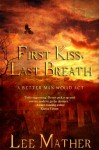 First Kiss, Last Breath - Lee Mather