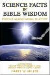 Science Facts In Bible Wisdom - Harry W. Miller