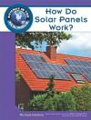 How Do Solar Panels Work? - Richard Hantula, Debra Voege, Science, Science Curriculum Resource Teacher Staff