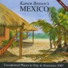 Karen Brown's Mexico: Exceptional Places to Stay & Itineraries 2007 - Karen Brown, Clare Brown