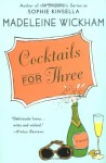Cocktails for Three - Madeleine Wickham