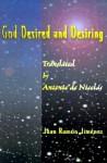 God Desired and Desiring - Juan Ramón Jiménez, Antonio T. De Nicolas, Louis Simpson